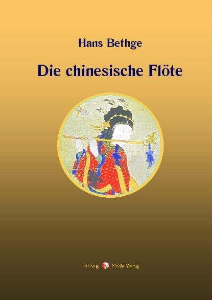 Hans Bethge: Die chinesische Flöte und Gustav Mahlers: Lied von der Erde